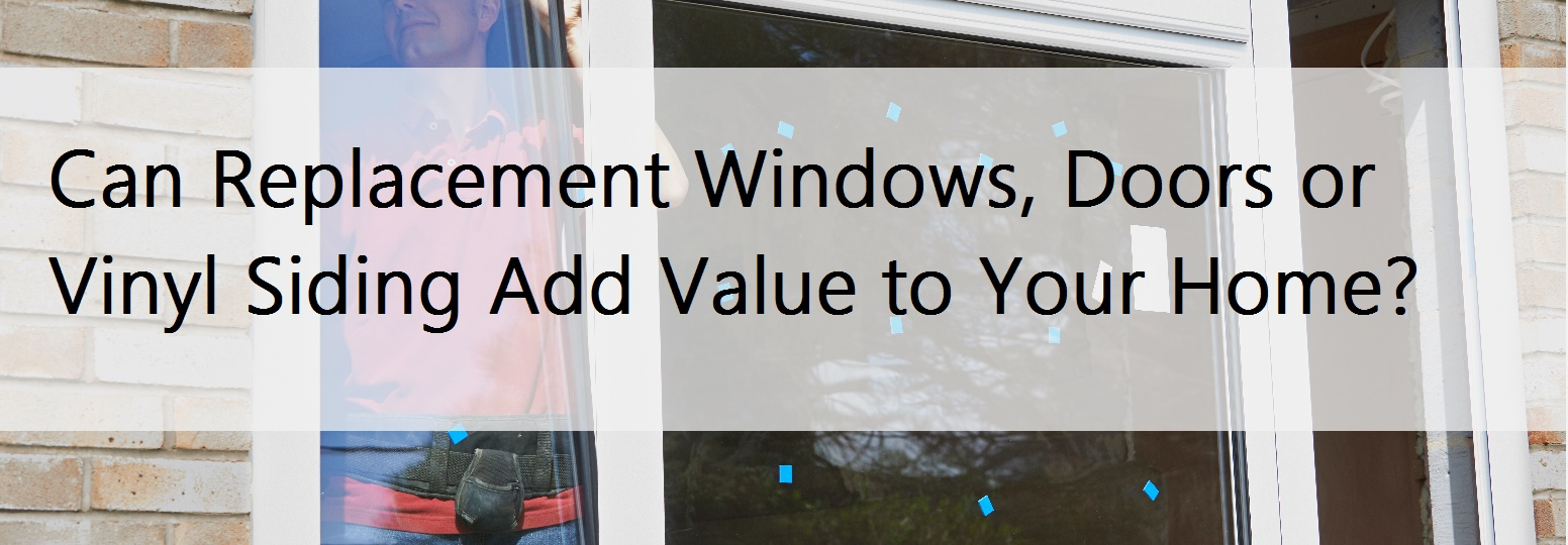 replacement windows add value