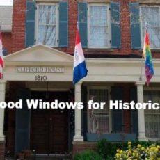 Custom Wood Windows for Historic Homes