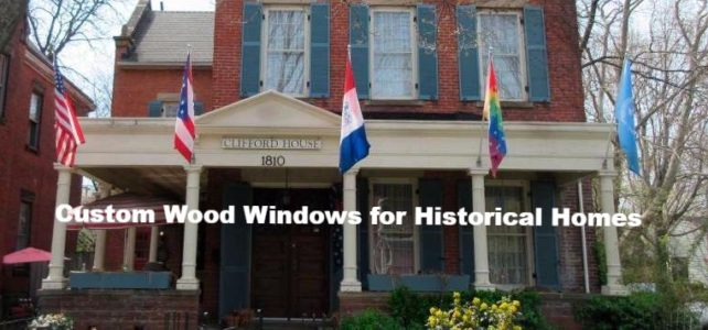 Custom Wood Windows for Historic Homes